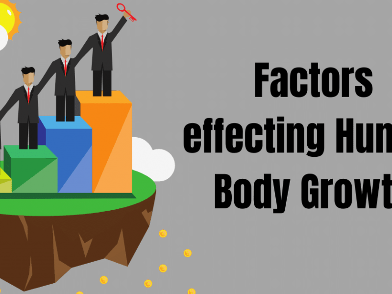 Factors effecting Human Body Growth