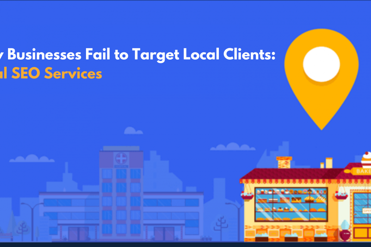 Why Startups Fail to Target Local Clients: Local SEO Services